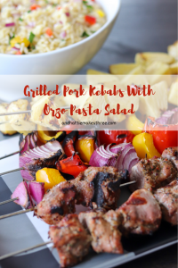 Grilled Pork Kebabs With Orzo Pasta Salad