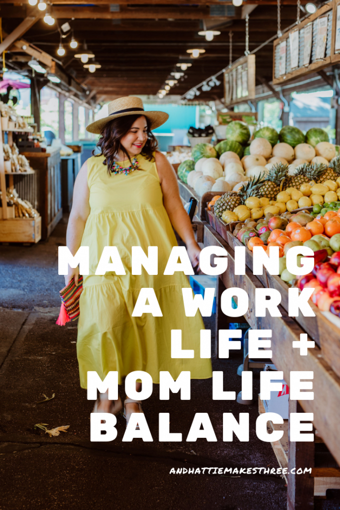 managing a work life + mom life balance